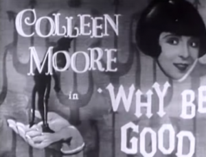 Colleen Moore em Why Be Good? (William A. Seiter, 1929)